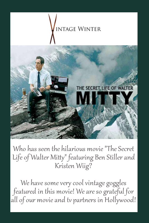 "Vintage Winter goggles featured in hit movie ""The Secret Life of Walter Mitty"""