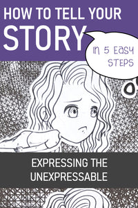 Express the Unexpressable in Pictures | How to Tell Your Story