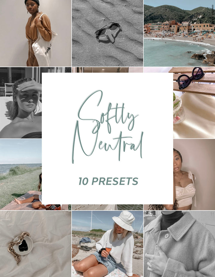 Softly Neutral Collection - 10 Presets [NEW!]