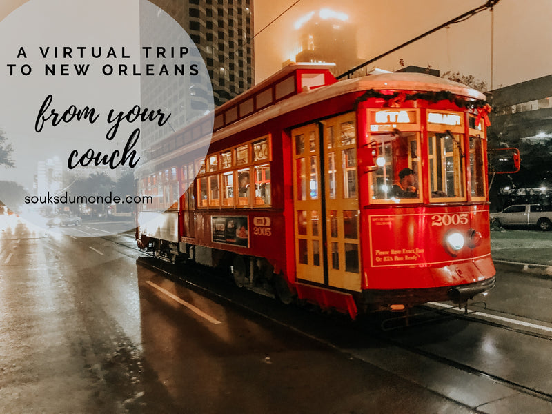 A Virtual Trip to New Orleans from the Comfort of your Couch