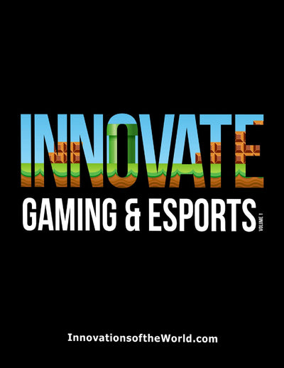 Innovate: Gaming & Esports Encyclopedia (Print Edition Pre-Order)