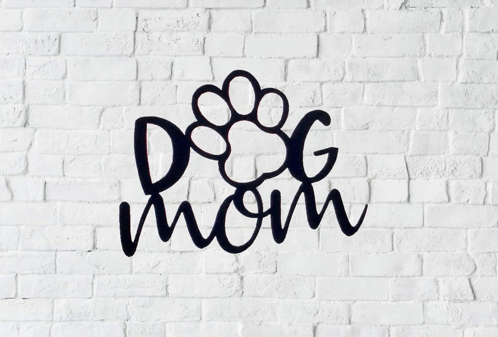 Dog Mom Metal Sign