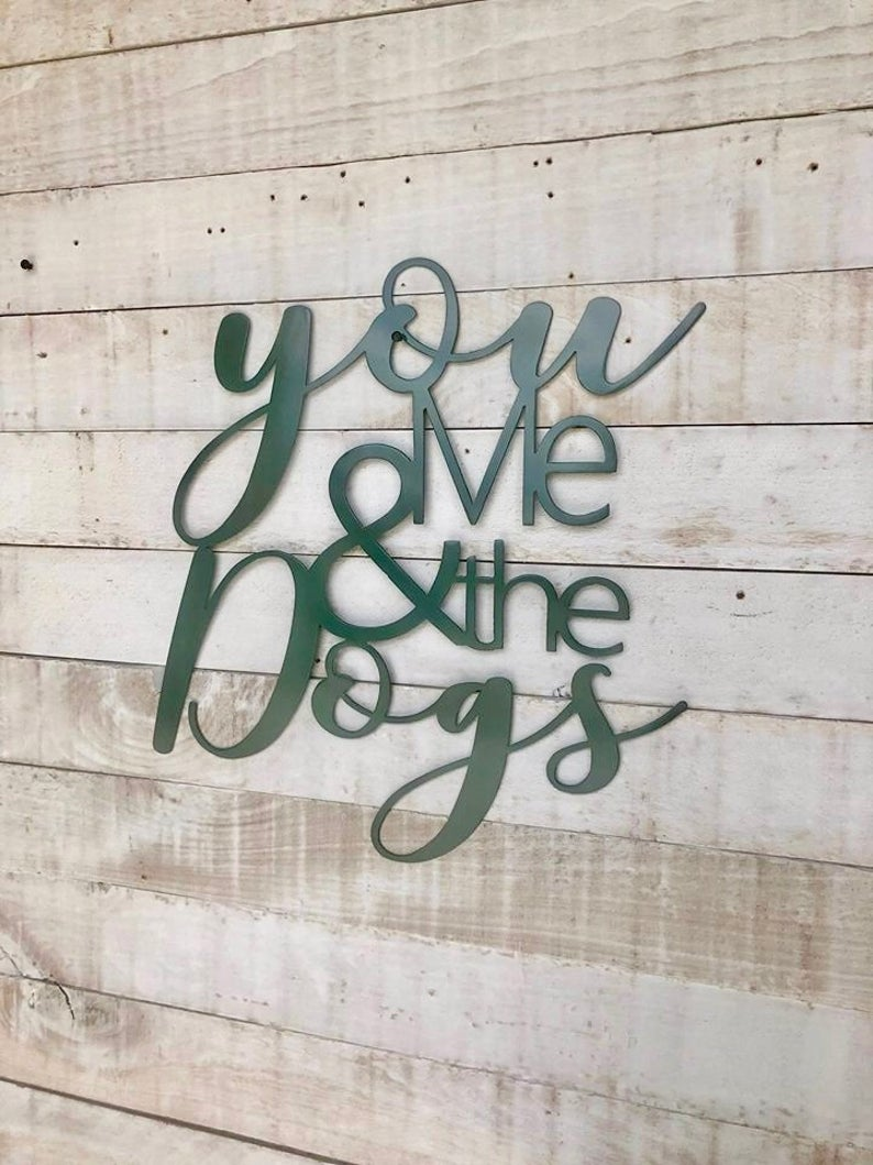 You Me & the Dogs Metal Wall Sign
