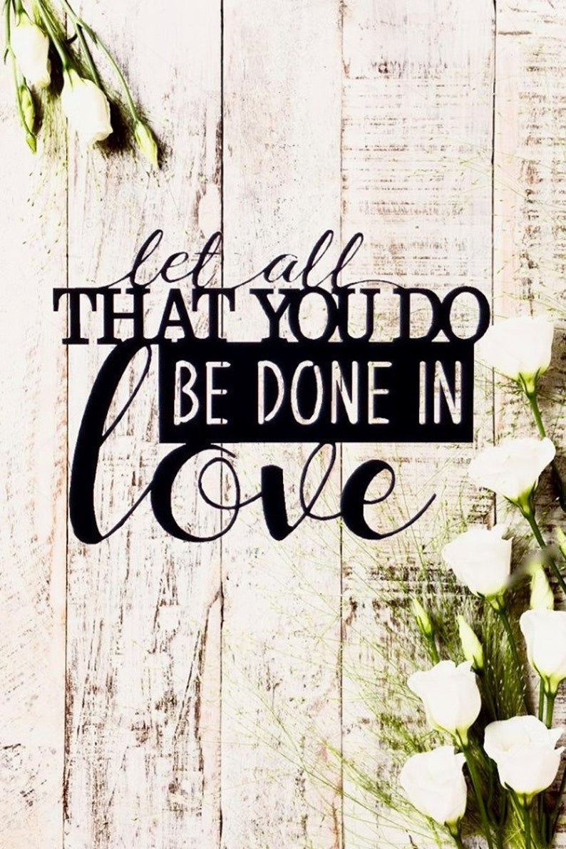 Bible Verse Let All You Do Be Done In Love