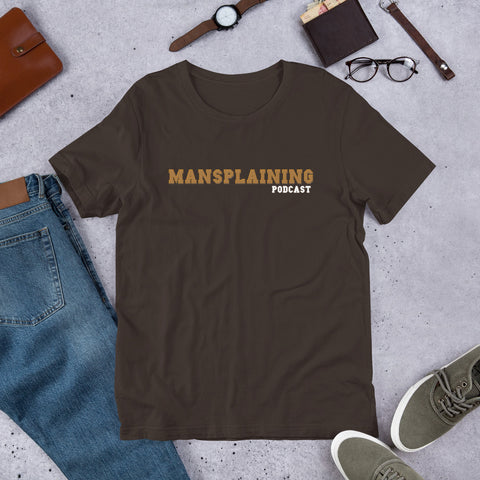 Mansplaining Podcast Merch T-Shirt