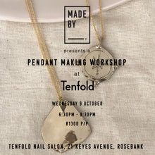 Load image into Gallery viewer, Pendant Making Workshop:  9 October 6:30pm-8:30pm