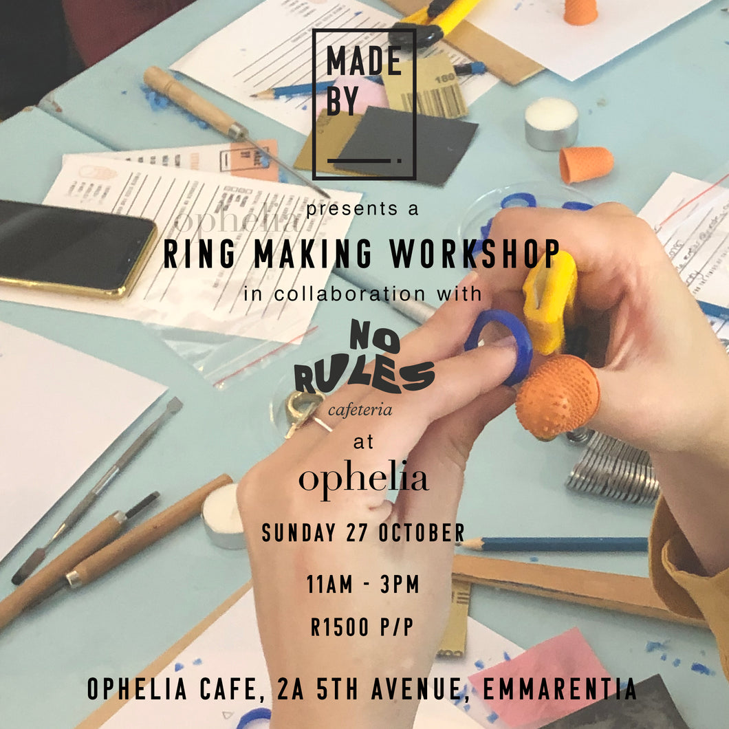 Ring Carving Workshop: Made By x No Rules Cafeteria at Ophelia Cafe (JHB): Sunday 27 October