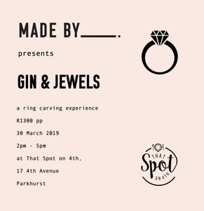 Gin & Jewels, a Ring Carving Workshop Experience: 30 March 2pm - 5pm
