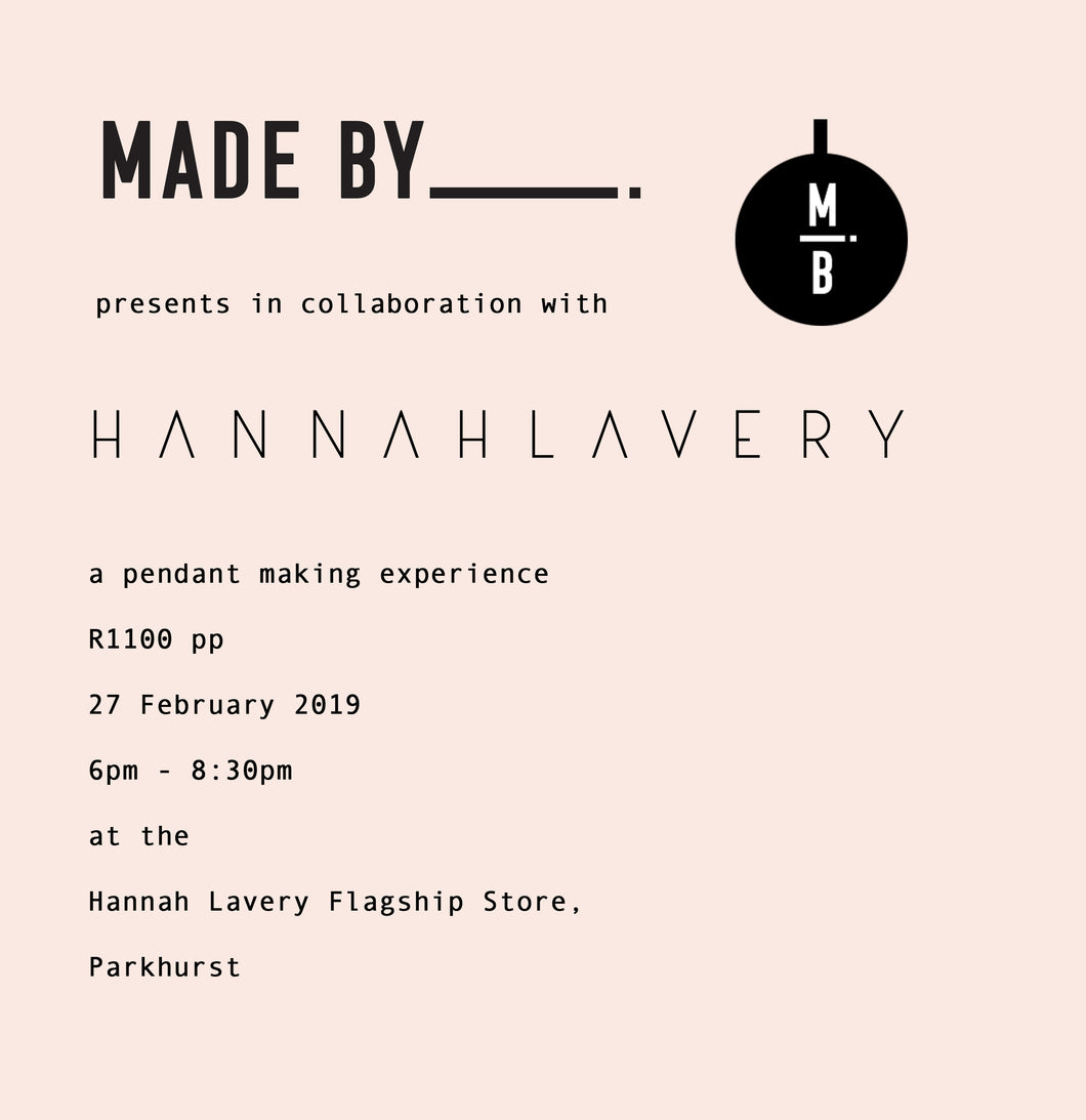 Pendant Making with Made By at Hannah Lavery, Parkhurst:  27 February 6pm-8:30pm