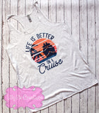Life is Better on a Cruise Shirt - Family Cruise TShirt