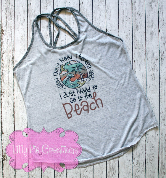 I Don't Need Therapy I Just Need to go to the Beach Summer Tank Top