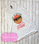 Life is Better on the Field Shirt - Softball Tank Top