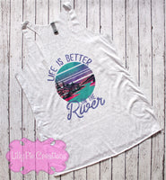 Life is Better on the River Tank Top - Boating Shirt
