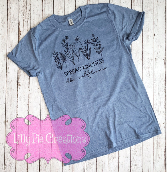 Spread Kindness like Wildflowers T-Shirt - Spread Kindness Shirt