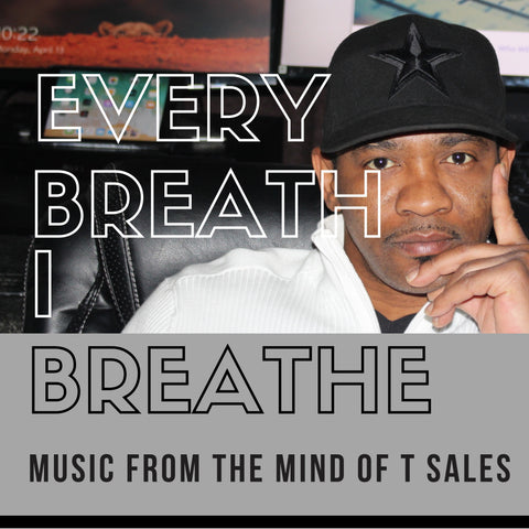 Music From the Mind of T Sales - Every Breath I Breathe (PREORDER Physical CD) - Jetpack Artist Ventures