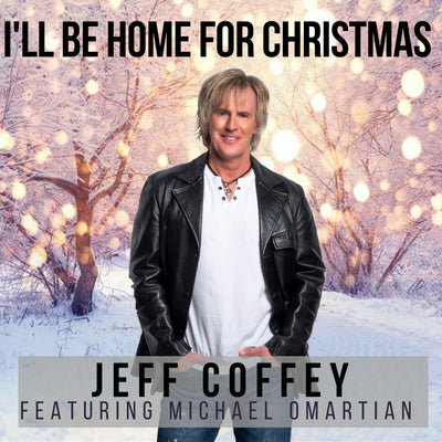 """I'll Be Home For Christmas"" Jeff Coffey featuring Michael Omartian (Digital Download) - Jetpack Artist Ventures"