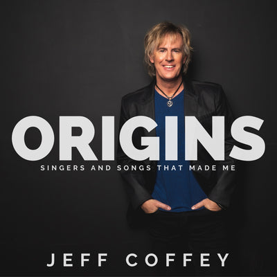 "Jeff Coffey ""Origins - Singers and Songs that Made Me "" personally signed by Jeff - Jetpack Artist Ventures"