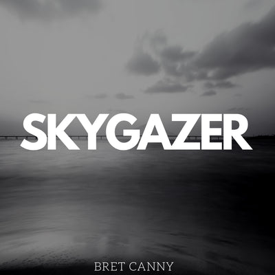 (Full CD Digital MP3 Download) SKYGAZER by Bret Canny
