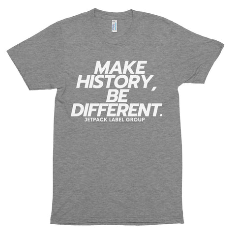 """MAKE HISTORY, BE DIFFERENT."" JETPACK LABEL GROUP Unisex Tri-Blend Track Shirt - Jetpack Artist Ventures"