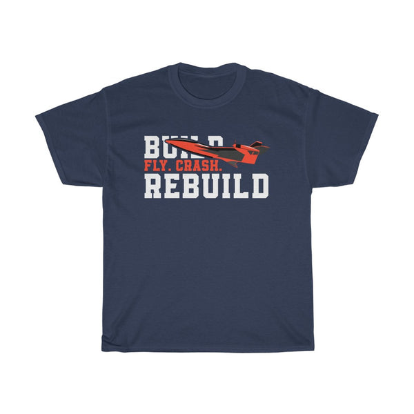 Build Fly Crash Rebuild - RC Plane T Shirt