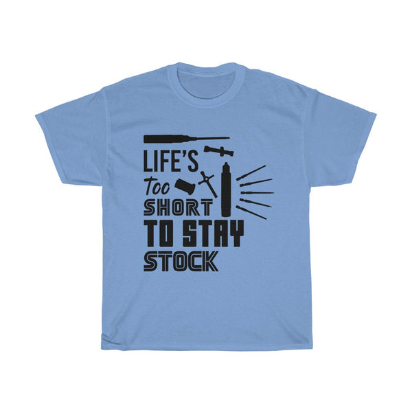 Life's Too Short To Stay Stock  Shirt