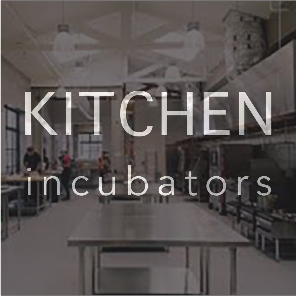 Spotlight: Kitchen Incubators