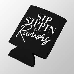 Sip Sippin On Rumors Koozie