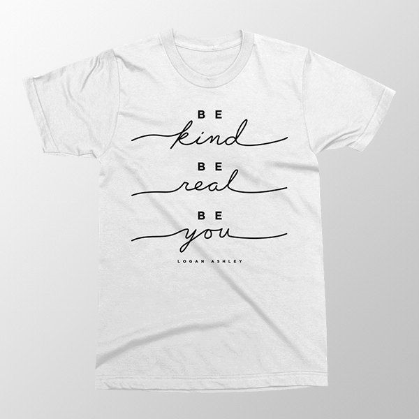 Be kind, Be real, Be you T-shirt