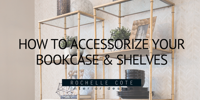 How to Accessorize Your Bookcase & Shelves