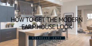 How to Get the Modern Farmhouse Look