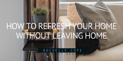 How to Refresh Your Home Without Leaving Your House