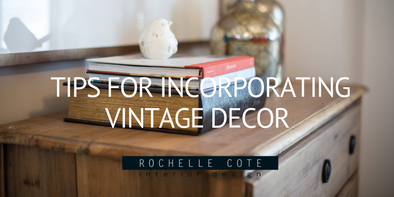 Tips for Incorporating Vintage Décor