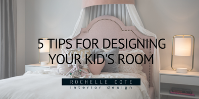 5 Tips for Designing your Kid's Room