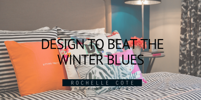 Design to Beat the Winter Blues