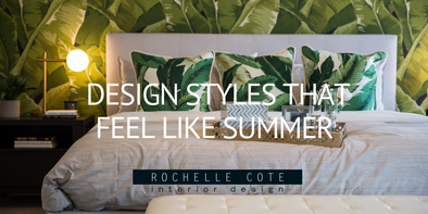 Design Styles That Feel Like Summer