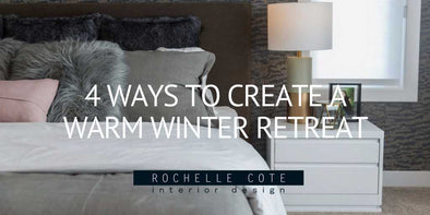 4 WAYS TO CREATE A WARM WINTER RETREAT