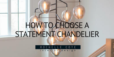 HOW TO CHOOSE A STATEMENT CHANDELIER