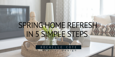 SPRING HOME REFRESH IN 5 SIMPLE STEPS