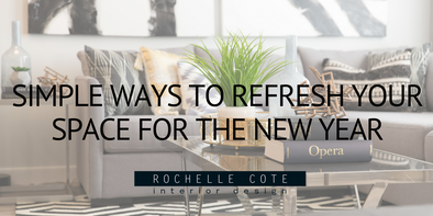 SIMPLE WAYS TO REFRESH YOUR SPACE FOR THE NEW YEAR