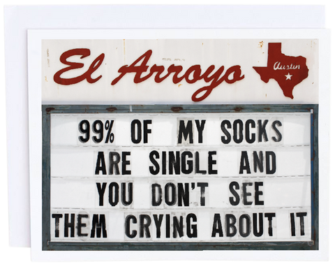 El Arroyo 99% of My Socks Card