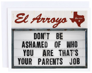 El Arroyo Don't Be Ashamed Card