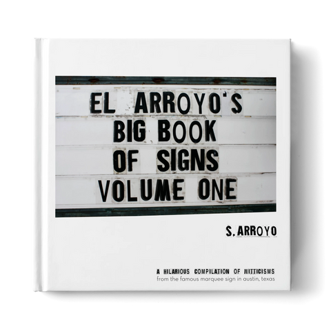BACK ORDERED (Ship Date Late October): El Arroyo's Big Book of Signs Volume One