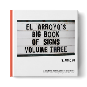 PRE-ORDER: El Arroyo's Big Book of Signs Volume Three