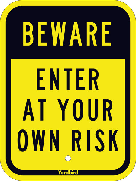 "9"" x 12"" Beware Enter at Your Own Risk Sign"