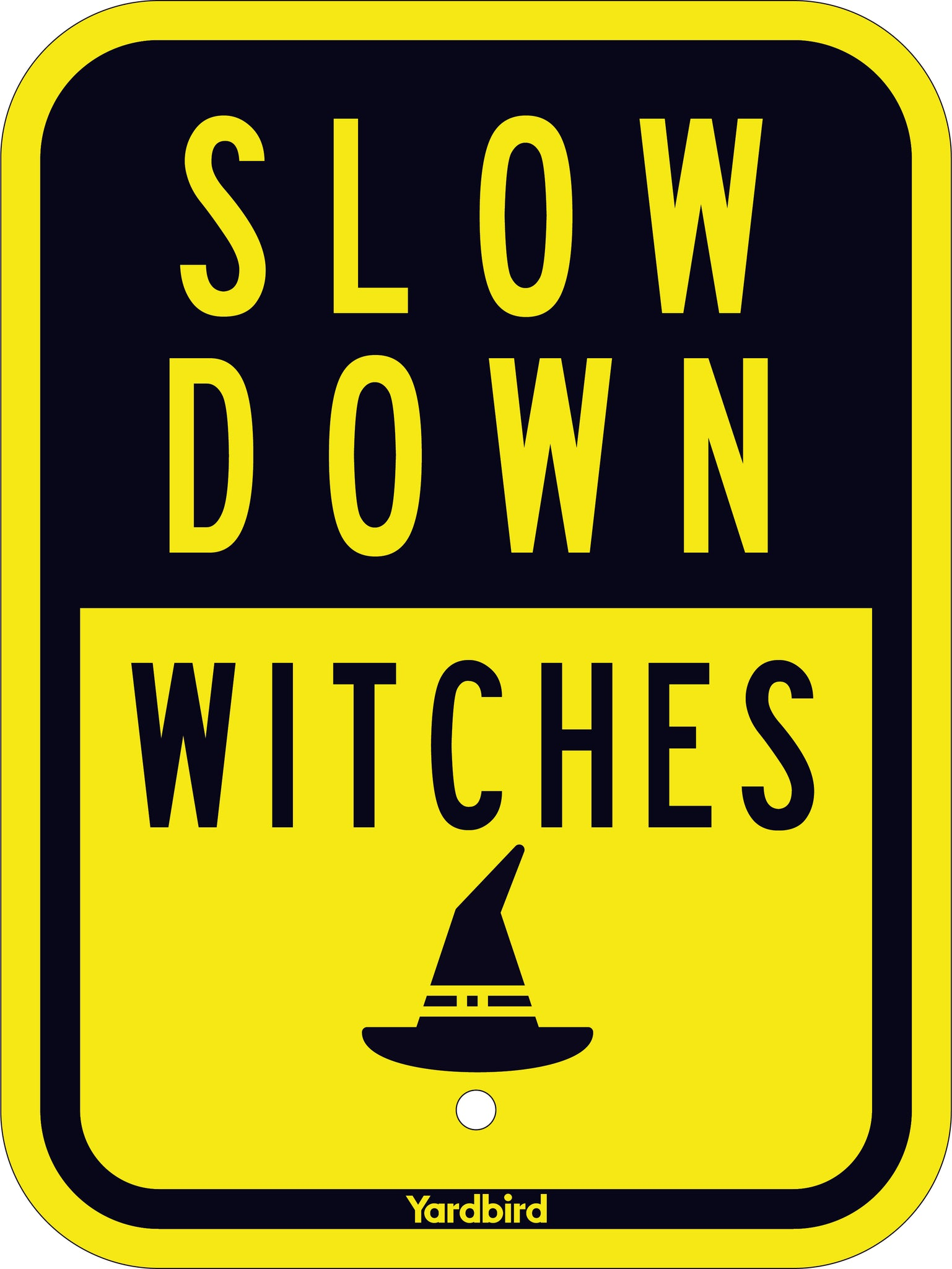 "9"" x 12"" Slow Down Witches Sign"