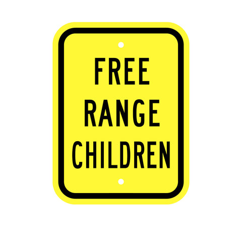 "9"" x 12"" Free Range Children Sign INCLUDED"