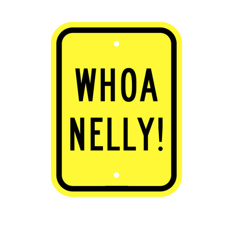 "9"" x 12"" Whoa Nelly! Sign INCLUDED"