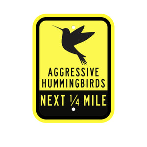 aggressive hummingbirds next 1/4 mile sign funny kids at play signsign
