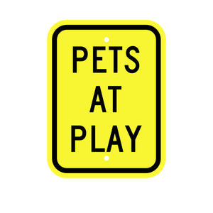 Pets at Play Sign for Traffic Safety in your neighborhood