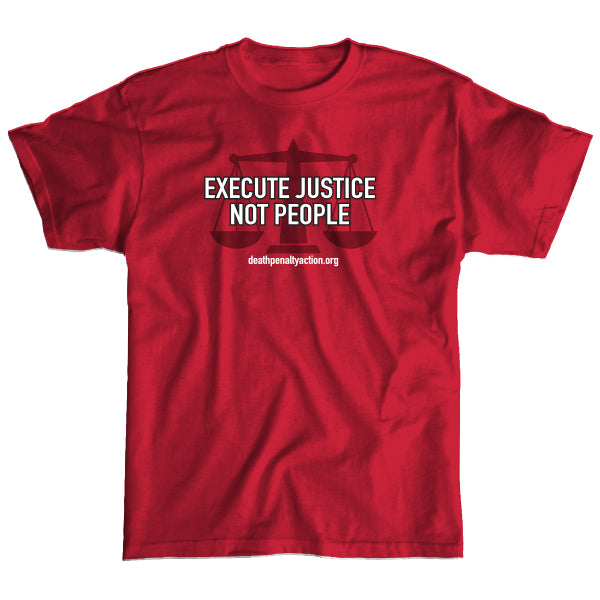Execute Justice Not People Short Sleeve T-Shirt